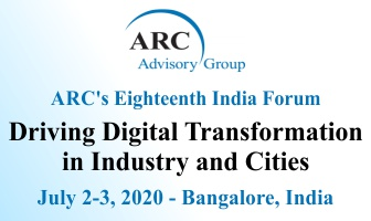 ARC 18th India Forum - Driving Digital Transformation in Industry and Cities July 2-3, 2020 - Bangalore, India