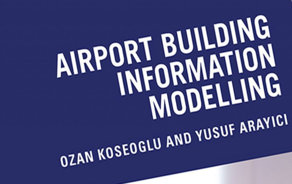 New book details deployment of Building Information Modelling at Istanbul New Airport