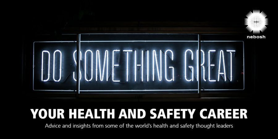 Industry thought leaders share advice in new NEBOSH Health and Safety Career Guide