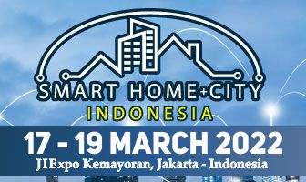 Smart Home+City Indonesia 11 - 19 March 2022
